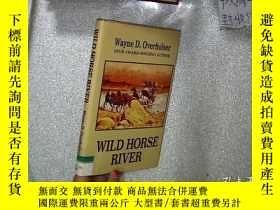 二手書博民逛書店WILD罕見HORSE RIVER 野馬河 32開Y261116