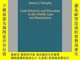二手書博民逛書店Latin罕見Rhetoric And Education In The Middle Ages And Rena