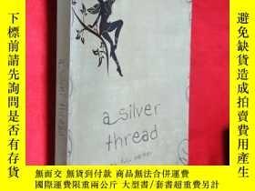 二手書博民逛書店A罕見Silver Thread 【詳見圖】Y5460 T C