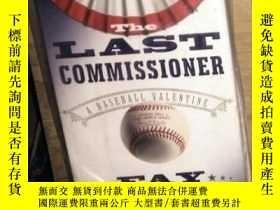 二手書博民逛書店英文原版罕見The Last Commissioner: A Baseball Valentine by Fay