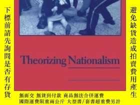 二手書博民逛書店Theorizing罕見Nationalism-民族主義理論化Y436638 Ronald Beiner Su