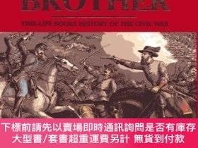 二手書博民逛書店Brother罕見Against Brother: Time-Life Books History of the