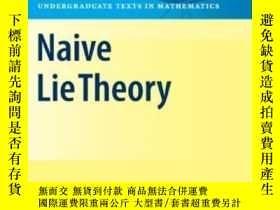 二手書博民逛書店Naive罕見Lie Theory-樸素李理論Y436638 John Stillwell Springer,