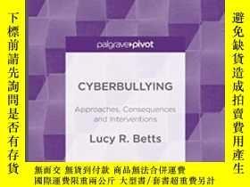 二手書博民逛書店罕見CyberbullyingY464532 Lucy R. Betts Palgrave Pivot, 20