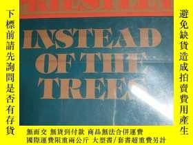 二手書博民逛書店Instead罕見of the Trees: A Final C