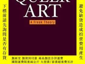二手書博民逛書店Queer罕見Art A Freak TheoryY368185