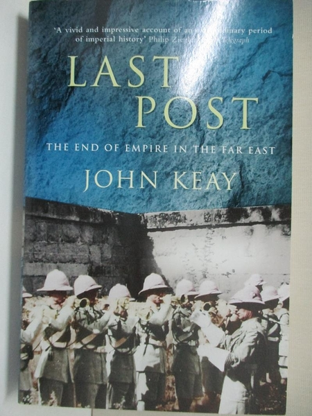 【書寶二手書T1/原文小說_IVC】Last Post: The End of Empire in the Far East_John Keay