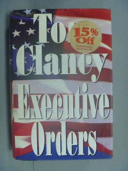 【書寶二手書T5/原文小說_QIK】Executive Orders_Clancy, Tom