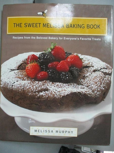 【書寶二手書T5/餐飲_XDH】The Sweet Melissa Baking Book: Recipes from