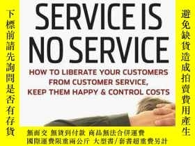 二手書博民逛書店The罕見Best Service is No Service: How to Liberate Your Cus