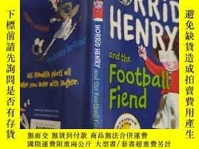 二手書博民逛書店horrid罕見henry and the football fiend 可怕的亨利和足球惡魔..Y20039