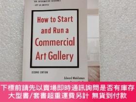 二手書博民逛書店How罕見to Start and Run a Commercial Art Gallery (Second Ed