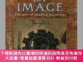 二手書博民逛書店Behind罕見the Image: The Art of Reading Paintings-圖像背後:讀圖藝術