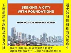 二手書博民逛書店【英文原版】Seeking罕見a City with Found