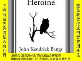 二手書博民逛書店A罕見Rebellious HeroineY410016 John Kendrick Bangs Start