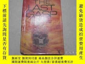二手書博民逛書店THE罕見LAST GASP(1983年版,精裝厚冊 毛邊本 3