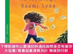 二手書博民逛書店Becoming罕見Naomi Leon 成為雷奧米Y454646 Pam Munoz Ryan(帕姆·瑞安·