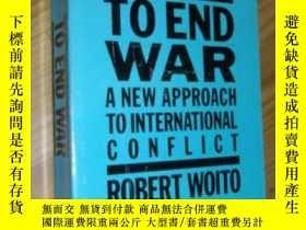 二手書博民逛書店英文原版罕見To end war: A new approach