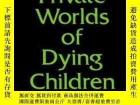 二手書博民逛書店The罕見Private Worlds Of Dying ChildrenY362136 Myra Blueb