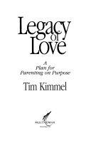 二手書博民逛書店 《Legacy of Love: A Plan for Parenting on Purpose》 R2Y ISBN:0880703121│Multnomah Pub