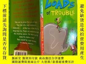 二手書博民逛書店loads罕見of trouble 一大堆麻煩Y200392