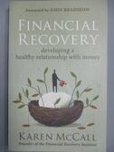 【書寶二手書T4/原文小說_MDV】Financial Recovery: Developing a Healthy R