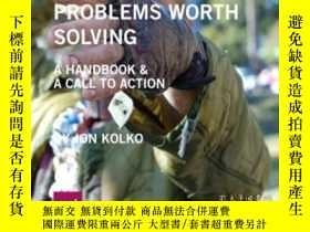 二手書博民逛書店Wicked罕見Problems: Problems Worth SolvingY255562 Jon Kol
