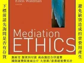 二手書博民逛書店Mediation罕見Ethics: Cases and CommentariesY410016 Ellen
