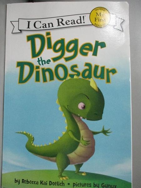 【書寶二手書T1/原文小說_QDD】Digger the Dinosaur_Dotlich, Rebecca Kai/ Gynux (ILT)