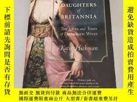 二手書博民逛書店Daughters罕見of Britannia: The Lives and Times of Diplomati