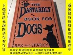 二手書博民逛書店The罕見Dastardly Book for DogsY28718 Ron Hale-Evans O Re