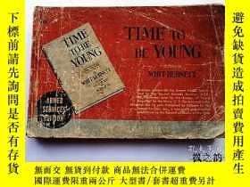 二手書博民逛書店【英文原版】Time罕見To Be Young by Whit Burnett(二戰時期專刊Armed Servi
