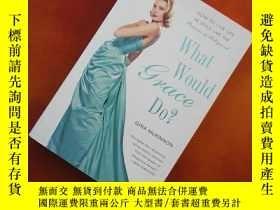 二手書博民逛書店What罕見Would Grace Do? How to Live Life in Style Like the