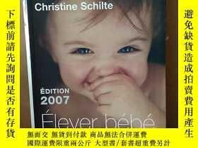 二手書博民逛書店Elever罕見bébé : De la naissance à six ans【法文原版】Y269331 M