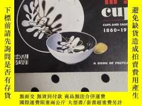 二手書博民逛書店Art罕見in A Cup: Cups and Saucers 1860-1950 杯子藝術明信片合集 收藏版(外