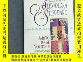 二手書博民逛書店Daring罕見to Be YourselfY363821 Alexandra Stoddard 著 Har