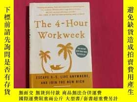 二手書博民逛書店The罕見4-Hour Workweek:Escape 9-5 Live Anywhere and Join th