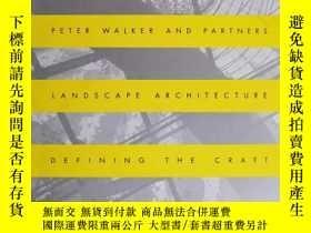 二手書博民逛書店Peter罕見Walker and Partners: Landscape Architecture Defini