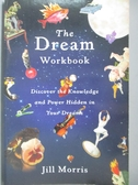 【書寶二手書T2/原文書_QJR】The Dream Workbook_Jill Morris