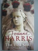 【書寶二手書T9/原文小說_LDK】The Evil Seed_Joanne Harris