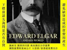 二手書博民逛書店Edward罕見Elgar And His World (the Bard Music Festival)Y2