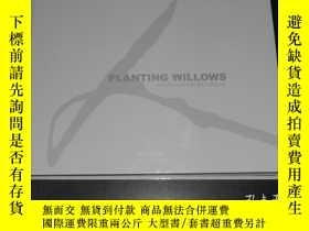 二手書博民逛書店PLANTING罕見WILLOWS【PHOTO ESSAYS B
