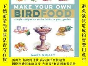 二手書博民逛書店Make罕見Your Own Bird Food: Simple Recipes to...-Y465786