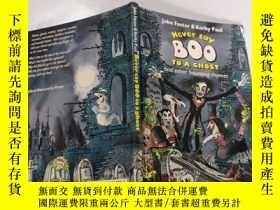 二手書博民逛書店never罕見say boo to a ghost:不要對鬼說 噓聲Y212829