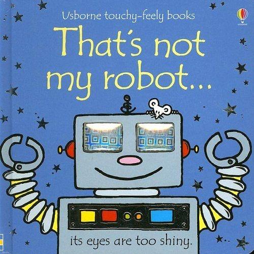 That's Not My Robot 那不是我的機器人觸摸書