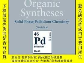 二手書博民逛書店Solid-Phase罕見Organic Syntheses, Volume 2: Solid-Phase Pal