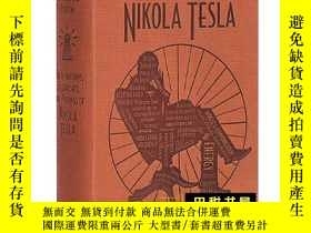 二手書博民逛書店尼古拉·特斯拉的發明、研究和著作罕見英文原版 The Inventions, Researches, and Wr