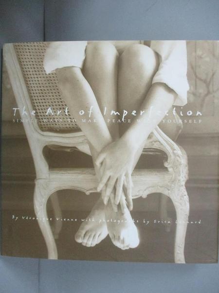 【書寶二手書T8/心靈成長_LCD】The Art of Imperfection-Simple Ways to Make Peace with Yourself_Veronique Vienne