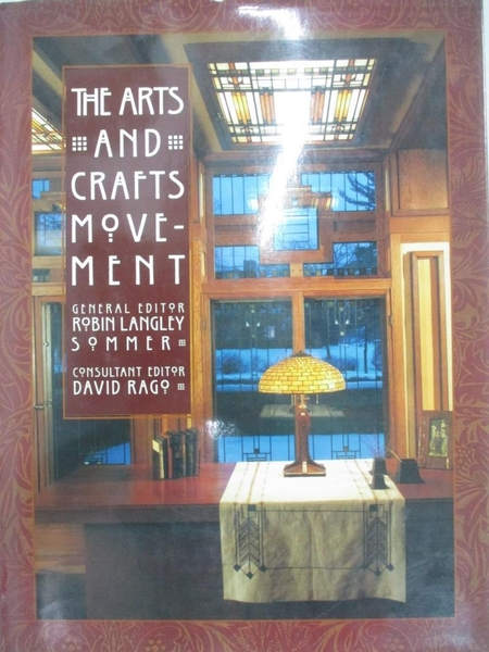 【書寶二手書T1/藝術_DS4】The Arts and Crafts Movement_Robin Langley Sommer, David Rago