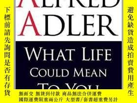 二手書博民逛書店What罕見Life Could Mean To YouY364682 Alfred Adler Onewor